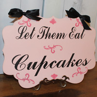 Let Them Eat Cupcakes Sign /bakery Decor/Kitchen Decor/Wedding Party Decor/Ready to Ship