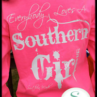 "Southern Made """"Everyone Loves a Southern Girl"" Long Sleeve Basic Tee Shirt"