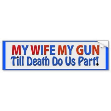 My Wife and My Gun Pro Gun Bumper Stickers from Zazzle.com