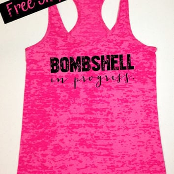 Bombshell in Progress. Workout Tank Top. Running Tank. Size S - XXL. Fitness Tank. Women's Clothing. Gym Shirt. Burnout. Free Shipping USA