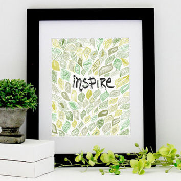Inspire – Typography Inspirational Quote Art Print – 8 x 10 or 11 x 14 Poster