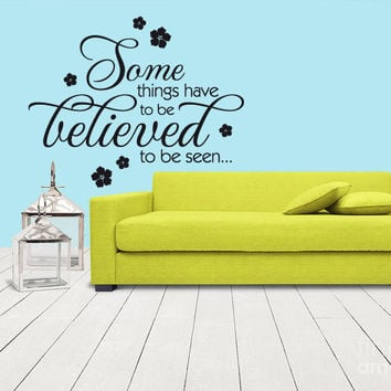Wall Vinyl Sticker Decals Decor Art Words Sign Quote Lettering Some Things Believed (z1171)
