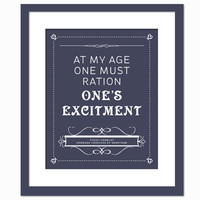 Downton Abbey Poster - At My Age One Must Ration One's Excitement - Art Print - Quotation - Typography - Maggie Smith - 8x10 Wall Decor