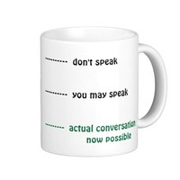 """When you can talk to me"" coffee cup coffee mug"