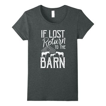 If Lost Return to the Barn Horse T-Shirt
