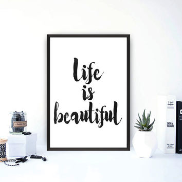 Life is Beautiful Print, Printable Art, Typography Print, Modern Wall Art, Inspirational Print, Printable quote, Instant download,Word art