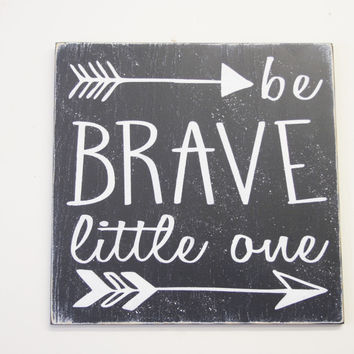 Be Brave Little One Nursery Sign Boys Nursery Sign Tribal Nursery Decor Arrow Sign Navy Nursery Distressed Wood Wall Decor Baby Gift