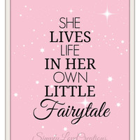 She Lives Life In Her Own Little Fairytale - Nursery Wall Art Print - Typography // 8x10 Princess Decor // Child's Room // Home Decor