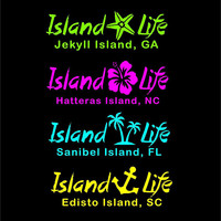 Island Life car decal Custom Island Life decal Island Life vinyl decal sticker Hibiscus Palm Tree Starfish Anchor Decal Island Name decal