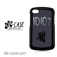 Idiot 5sos Hater For Blackberry Z10 Case Phone Case Gift Present