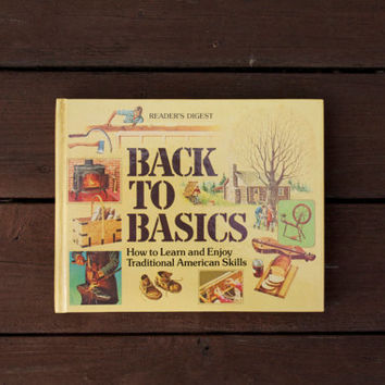 Vintage 1981 Reader's Digest Back To Basics How To Book Hardcover - Traditional American Skills and Rustic Living