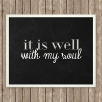 It Is Well Inspirational Quote Art, Instant Download, Hymn Printable, 8x10, Inspiring Gift, Chalkboard Printable, Black and White