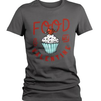 Women's Funny Valentine's Day T Shirt Food Is My Valentine TShirt Cupcake T-Shirt Cute Graphic Tee