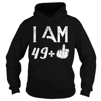 50 Years: 49 + middle finger shirt Hoodie