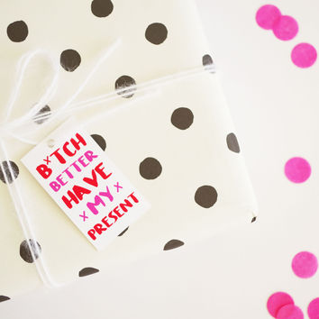 Better Have My Present Gift Tag (Set of 4)