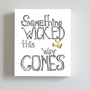 Halloween Art Print, Something Wicked This Way Comes, Spooky, Halloween Decorations, Quote Poster, Home Decor, Inspirational, Holiday Decor