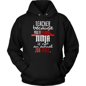 Funny Teacher Because Multitasking Quote Hoodie
