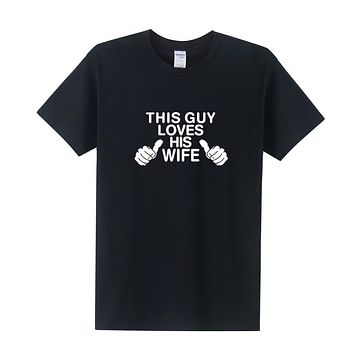 This Guy Loves His Wife T Shirt Men Short Sleeve Cotton O-Neck T-Shirt Cool Printing  Men Tees Tops