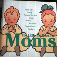 The Little Big Book For Moms (Little Big Books Series) Hardcover w/Dust Jacket
