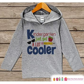 Kids First Day of Kindergarten Outfit - Kindergarten Just Got Cooler Shirt - Boys School Hoodie - My 1st Day of School Outfit for Boys
