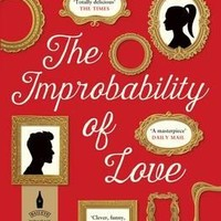 The Improbability of Love : Hannah Rothschild : 9781408862476