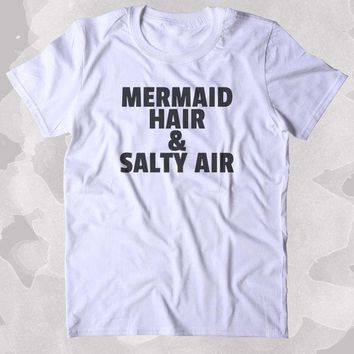 Mermaid Hair & Salty Air - Women's Tee