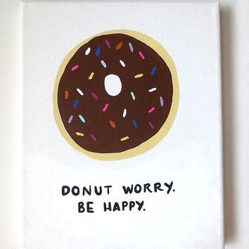 Donut Worry Be Happy Canvas, Cute Canvas, Quote Canvas, Donut Canvas