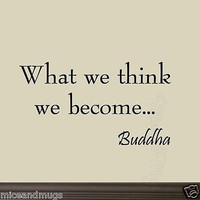 What We Think We Become Buddha Quote Vinyl Wall Art Decal Inspirational Saying