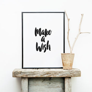 "motivational print""make a wish""black and white art,watercolor brush,inspirational words,best words,instant,dorm room decor,wall decor"