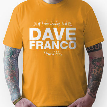 "Dave Franco - ""If I Die"" Series (White) Unisex T-Shirt"