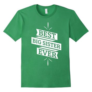 Best Big Sister Ever sister gifts T-Shirt
