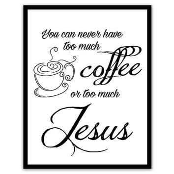 Coffee and Jesus Art Print - Kitchen Wall Art - Funny Religious Print - Jesus and Coffee Gift - Mom Gift - Gifts for Her - Black and White