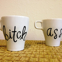 Bitch & Ass Coffee Mugs - Hand Painted and (Ready To Ship)