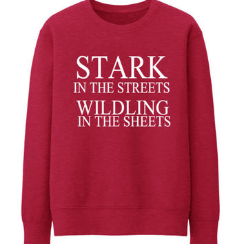 STARK IN THE STREETS WILDLING FUNNY THUMBLR FASHION SWEATSHIRT TOP TEE SIZES - RED