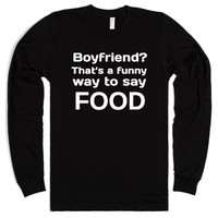 Boyfriend? No..Food..-Unisex Black T-Shirt