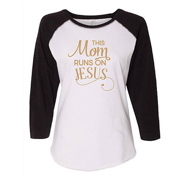Mom Runs on Jesus Baseball Raglan Shirt, Funny Mom Shirt,  Mother's Day