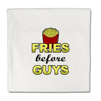 "Fries Before Guys Micro Fleece 14""x14"" Pillow Sham by TooLoud"