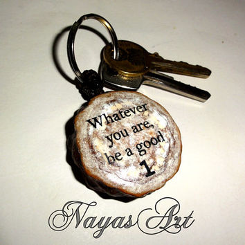 Pinecone Galaxy Keychain. Whatever you are be a good one. Inspiring words, great quotes keychain keyring. Handmade pine cone Galaxy keychain