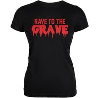 Rave To The Grave Black Juniors Soft T-Shirt