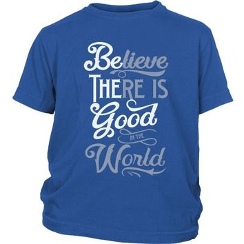 Be the Good/Believe There is Good in the World - Kid's Shirt