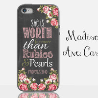 She Is Worth Far More Than Rubies & Pearls Proverbs 31:10 Jesus Christian Quote Flower Chalkboard Samsung iPhone 5s 4 4s Case 6 plus Tough