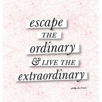 Escape the Ordinary Art Print - Paris Map - Travel - Blush Pink - Collage Art