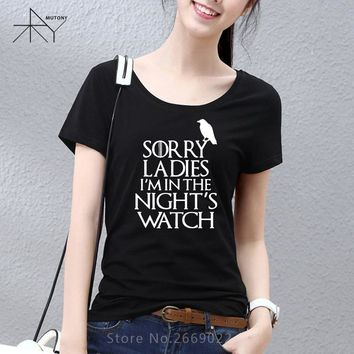 Games Of Thrones Sorry Ladies I'm in the Night's Watch  T Shirt Women
