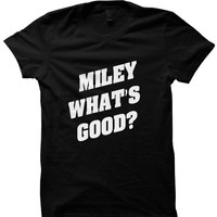 Miley Whats Good T-shirt Nicki vs Miley VMA 2015 Ladies Tops Unisex Tees Campaign Shirts  Tee S M L XL Cheap Gifts Kids Clothes Mens Shirts