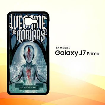 We Came As Romans cover Z1387 Samsung Galaxy J7 Prime Case