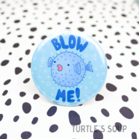 """Blow Me Pufferfish"" Pin"