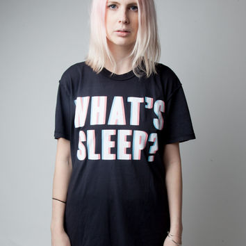 What's Sleep T-shirt