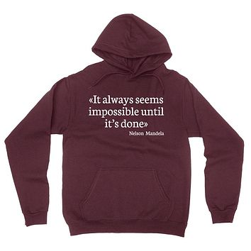 It always seems impossible until it's done inspiring quote motivation  hoodie