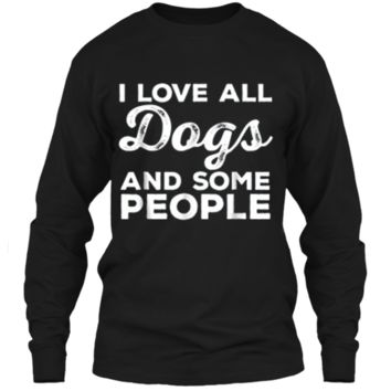 I Love All Dogs  Funny Introvert Doggy Lover  LS Ultra Cotton Tshirt