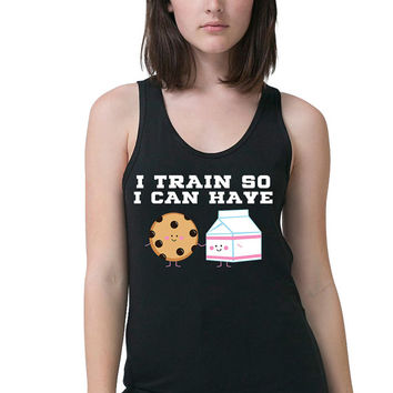 Work Out Clothes - I Train For Milk and Cookies - Cookie Shirt - Workout Tank - Workout Shirt - Exercise Tank Top - Fitness Apparel